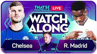 CHELSEA vs REAL MADRID with Mark GOLDBRIDGE Live Champions League Watchalong