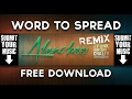 Word to Spread - Alenchee Remix (Bass Boosted)