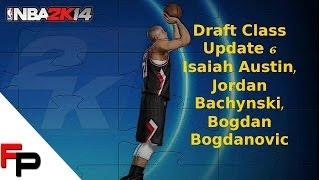 NBA 2K14 Draft Class - PS4 - Update 6 - Isaiah Austin, Jordan Bachynski, Bogdan Bogdanovic
