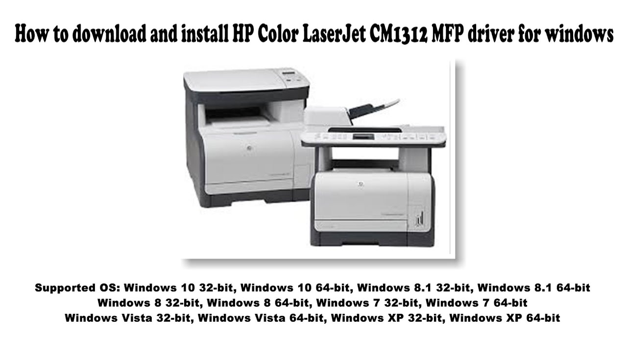 How To Download And Install Hp Color Laserjet Cm1312 Mfp Driver Windows 10 8 1 8 7 Vista Xp Youtube