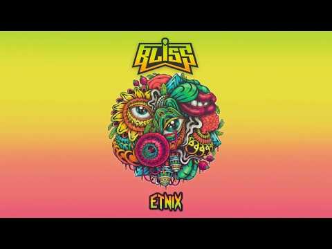 BLiSS - Etnix (2017 Mix)