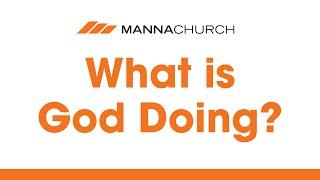 Manna Online: What iṡ God Doing?