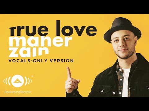 Maher Zain - True Love | ماهر زين | (Vocals Only - بدون موسيقى) | Official Lyric Video