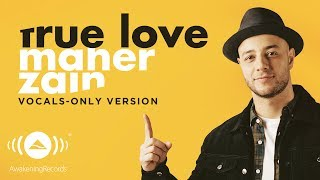 Video Maher Zain - True Love | ماهر زين | (Vocals Only - بدون موسيقى) | Official Lyric Video download MP3, 3GP, MP4, WEBM, AVI, FLV Oktober 2018