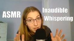 Inaudible whispering ASMR