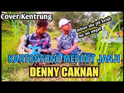 KARTONYONO MEDOT JANJI-DENNY CAKNAN COVER KENTRUNG BY RIZKY