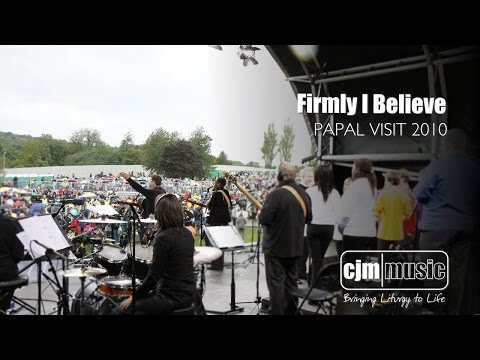 Firmly I Believe // Papal Visit 2010 // Beatification of Cardinal John Henry Newman