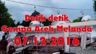 [ HOT NEWS ]  Detik-detik Gempa Aceh 07 Desember 2016 ( Kekuatan Gempa 6,4 SR )