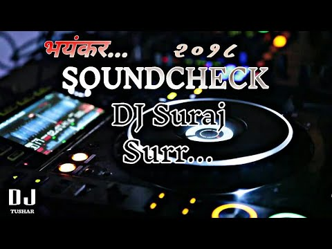 Sound Check 2018 Dj Suraj Surr || Best Soundcheck || DJ Tushar
