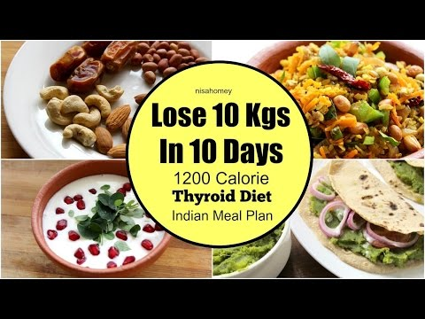 Thyroid Diet : How To Lose Weight Fast 10 kgs in 10 Days – Indian Veg Diet/Meal Plan For Weight