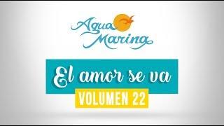 Agua Marina - El Amor Se Va