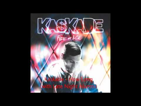 Kaskade & Inpetto - How Long (with Late Night Alumni)   Download Links  