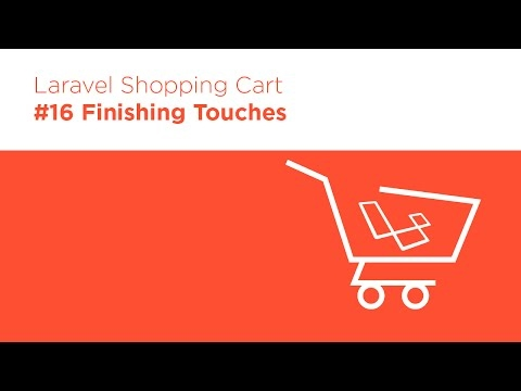 [Programming Tutorials] Laravel 5.2 PHP - Build a Shopping Cart - #16 Finishing Touches