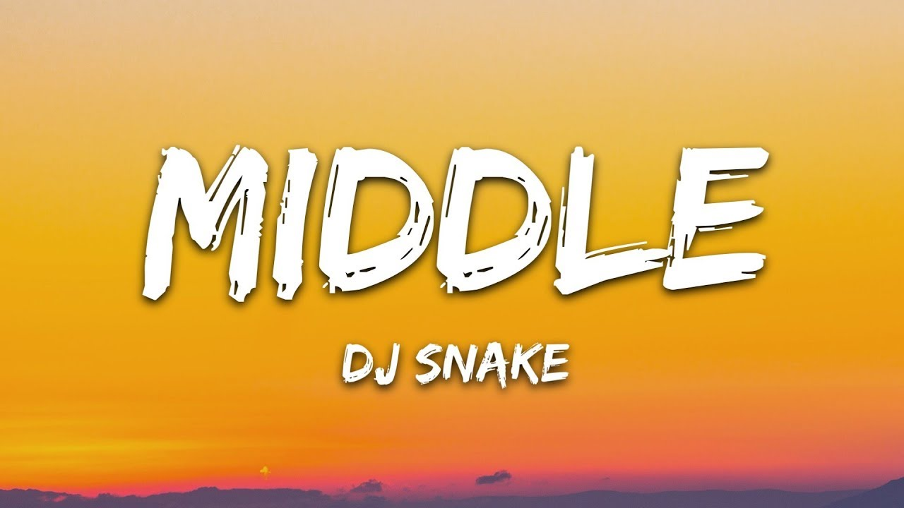 Download DJ Snake - Middle (Lyrics) ft. Bipolar Sunshine