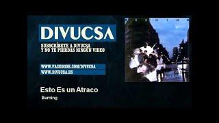Burning - Esto Es un Atraco - Divucsa
