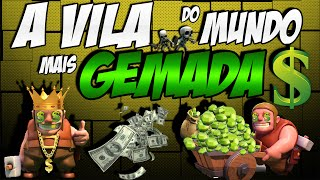 A VILA MAIS GEMADA DO MUNDO - 50 MIL REAIS - 2.000.000 GEMAS - CLASH OF CLANS