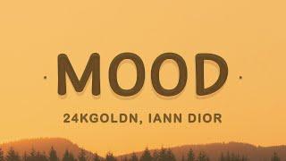 Download 24kGoldn - Mood (Lyrics) ft. Iann Dior   Why you always in a mood