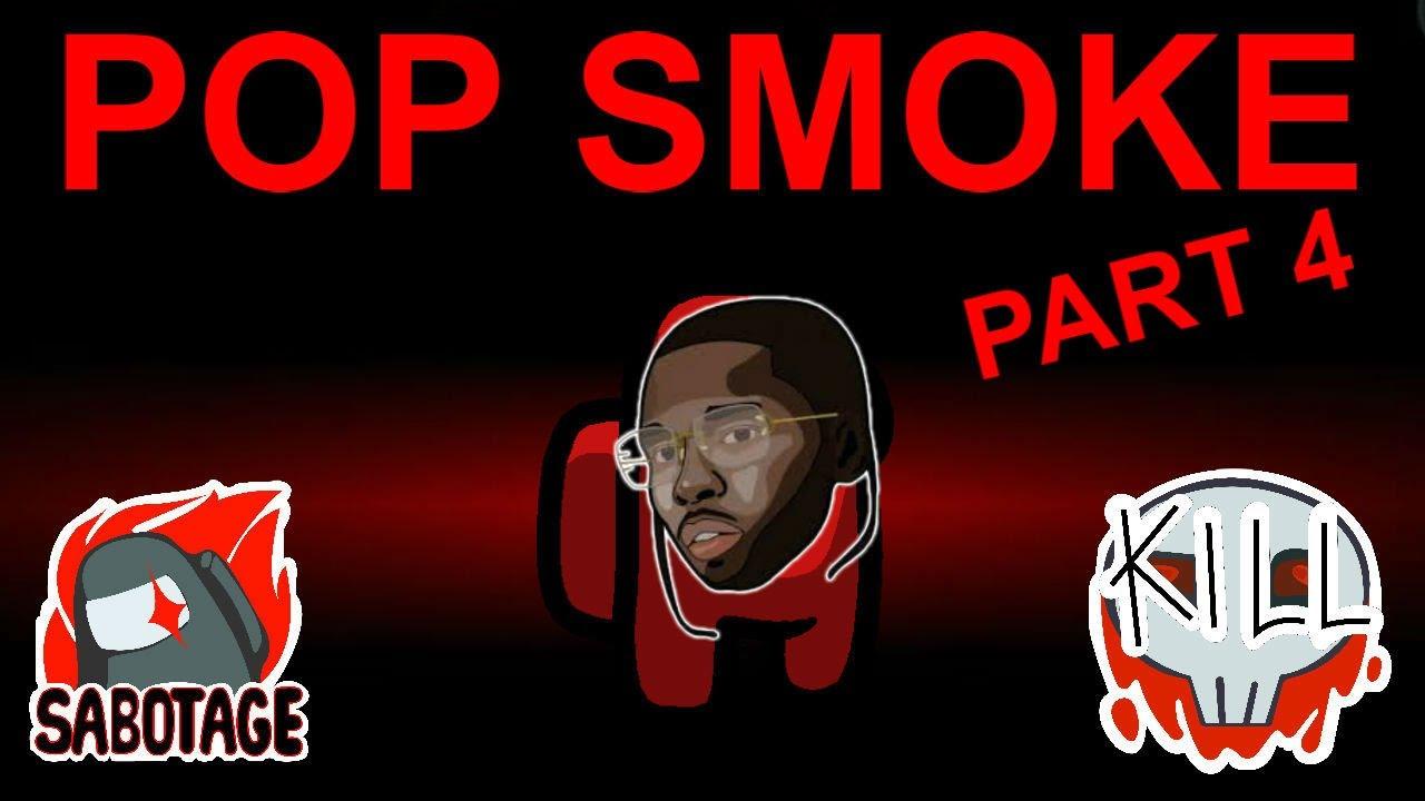 Download Among Us but with Pop Smoke lyrics Part 4