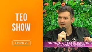 Teo Show (19.02.2019) - Alin Pascal, cu prietenii la schi in Austria! Cum s-a vindecat de ...