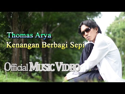 Thomas Arya - Kenangan Berbagi Sepi [Official Music Video HD]