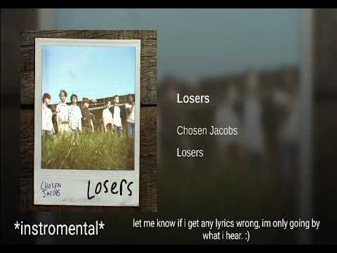 Losers- Chosen Jacobs. Lyrics on screen *look in description*