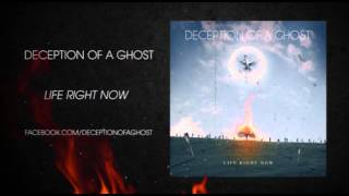 "DECEPTION OF A GHOST  ""Life Right Now"" [Official Lyric Video]"