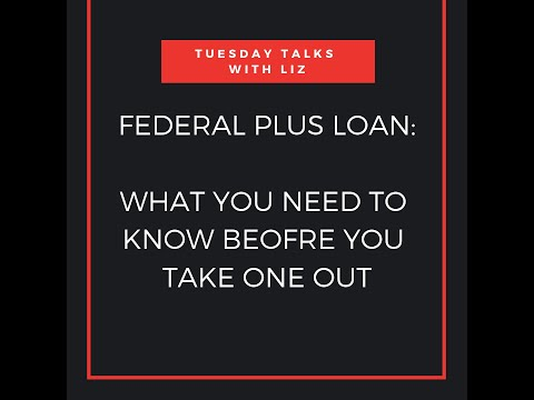 Federal PLUS Loan - What You Need To Know BEFORE You Take One Out