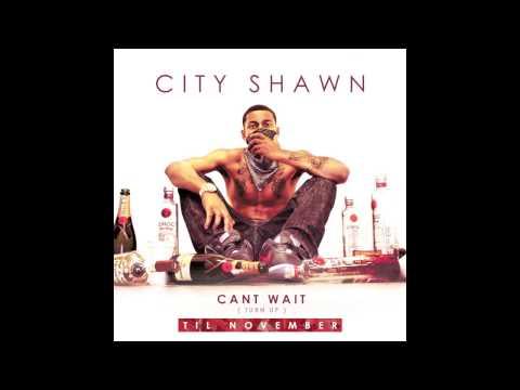 City Shawn - Can't Wait (Prod by Dreem Teem)