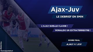 AJAX - JUVENTUS TURIN : 1 - 1 LIGUE DES CHAMPIONS 2019 - LE DEBRIEF / 10-04-2019