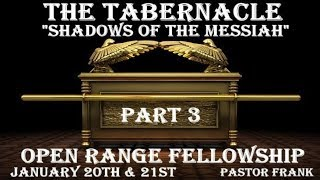 The Tabernacle, Part 3
