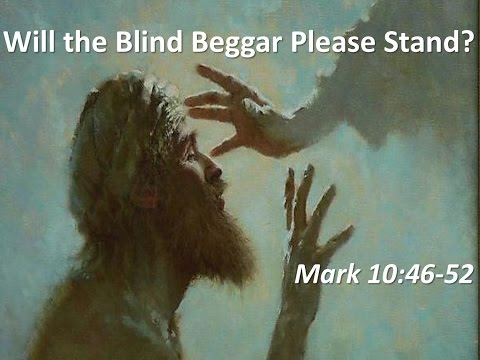 1 8 17 Will The Real Blind Beggar Please Stand Up