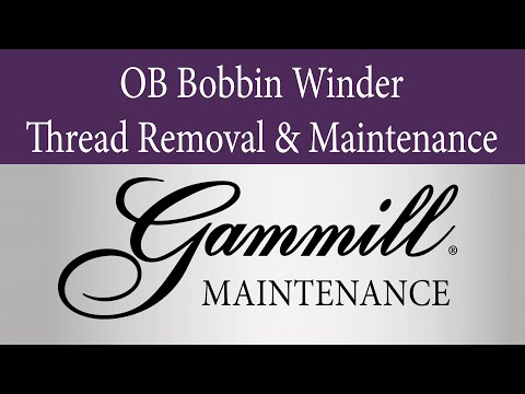 O.B. Bobbin Winder Thread Removal and Maintenance