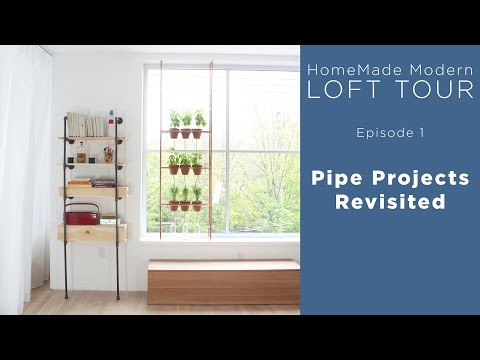 HomeMade Modern Loft Tour | Episode 1 Pipe Projects