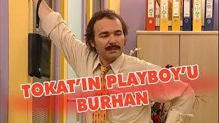 Tokatın playboyu Burhan - Avrupa Yakası