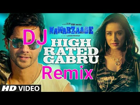 High Rated Gabru DJ Remix song | latest Bollywood song 2018