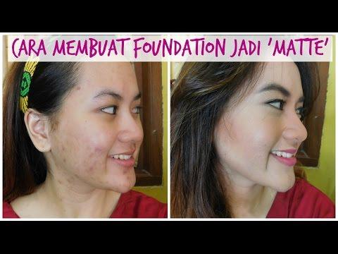 Acne & Oily : Cara bikin Foundation yang ada jadi Matte (tutorial makeup untuk berminyak + jerawat)