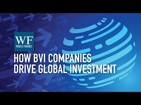 How BVI Business Companies power $1.5tr of investment worldw