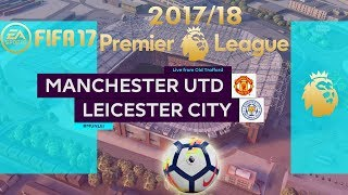 FIFA 17 | Manchester United vs Leicester City | Premier League 2017/18 | PS4 Full Gameplay