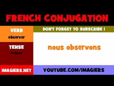 FRENCH CONJUGATION = observer = Présent
