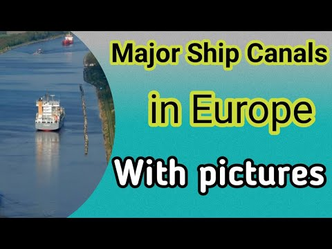 Major Ship Canals in Europe//important Canals