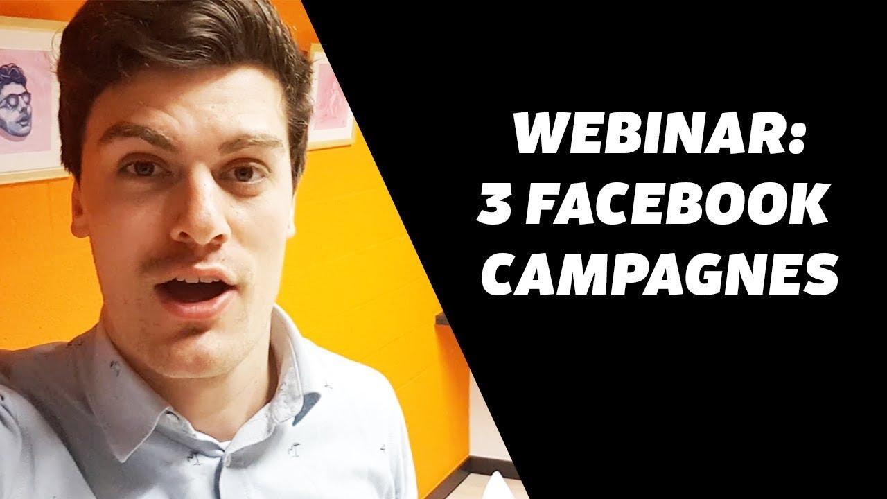 Webinar 3 Facebook campagnes uitgelegd