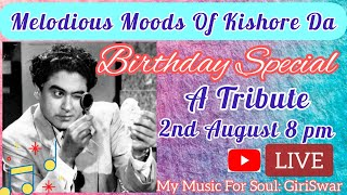 LIVE Tribute To Kishore Kumar || We Love You Kishore Da - Birthday Special || My Music For Soul