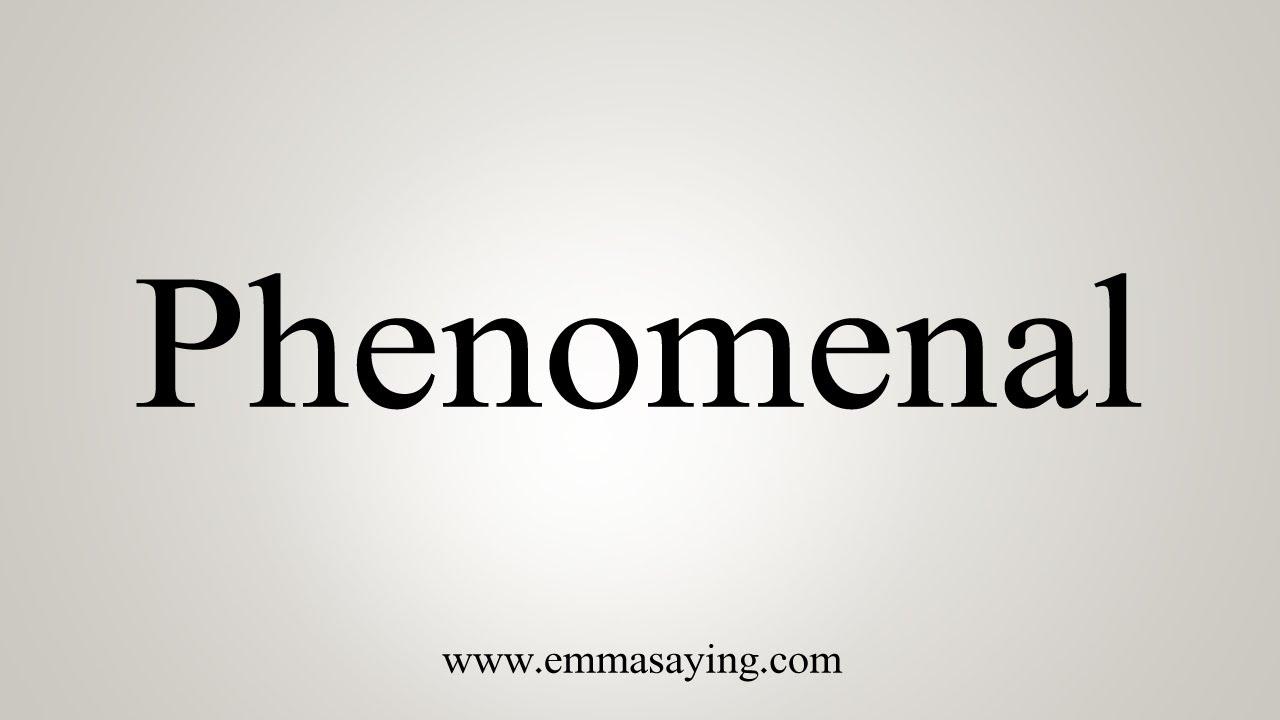 How To Say Phenomenal