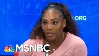 Zerlina Maxwell: I've Never Before Seen What Happened To Serena Williams Yesterday | AM Joy | MSNBC