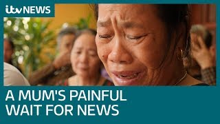 A Vietnamese mother's wait to find out if her son is dead or alive | ITV News