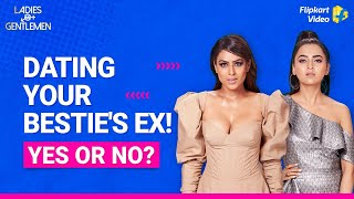 Nia and Tejasswi think it's ok to date your best friend's ex!| Ladies v/s Gentlemen | Flipkart Video