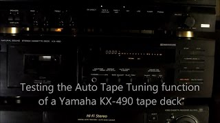 Testing the Auto Tape Tuning function of a Yamaha KX-490 cassette tape deck.