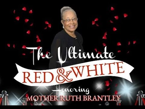 Mother Ruth Brantley | The Ultimate Red & White Program | Celebration 2017