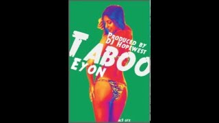 Eyon - Taboo (Produced by DJ Hopewest)