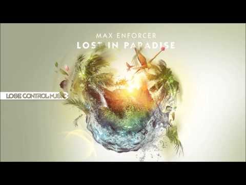 Max Enforcer - Lost in Paradise (Lose Control Music) [HD/HQ]